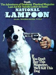 If you don't buy this magazine, we'll kill the dog - National Lampoon Amercian humor magazine